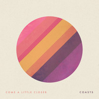 Coasts Come A Little Closer Artwork