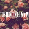 Kendrick Lamar - Bitch Don't Kill My Vibe #MachiavelliRemix ft Lady Gaga
