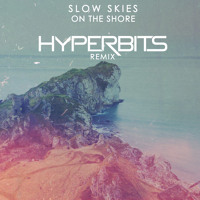 Slow Skies On the Shore (Hyperbits Remix) Artwork