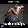 MILEY CYRUS - WRECKING BALL (CAKED UP REMIX) FREE DOWNLOAD album artwork