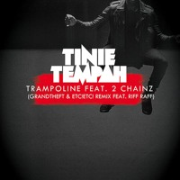 Tinie Tempah Trampoline Ft. 2 Chainz & RiFF RaFF (Grandtheft & ETC!ETC! Remix) Artwork