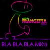 Bla Bla Bla MK13 - Gigi DAG Ft. DJ FRANGETTA (FrangettaElektro - Mix) [Official Radio edit]