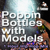 Poppin Bottles With Models // Club Hip Hop Mix //