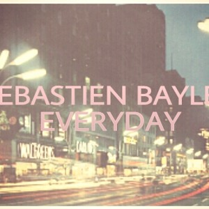 EVERYDAY by SEBASTIEN BAYLE