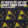 DJ Fresh VS Jay Fay Feat. Ms Dynamite � 'Dibby Dibby Sound' (Out Now) album artwork