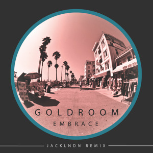 Embrace (JackLNDN Remix) by Goldroom
