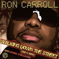 Ron Carroll - Walking Down The Street (John Junior & Oscar Edit) - 8A