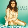 Aline Barros  ''CASA DO PAI'' Single Oficial MK Music