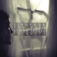 Elroy 4.0 & The Kite String Tangle Trinkets Artwork
