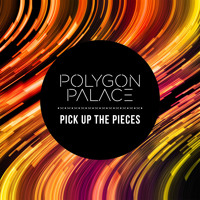 Polygon Palace Pick Up The Pieces Artwork