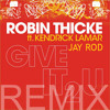 Robin Thicke - Give It 2 U (Feat. Kendrick Lamar, Jay Rod)