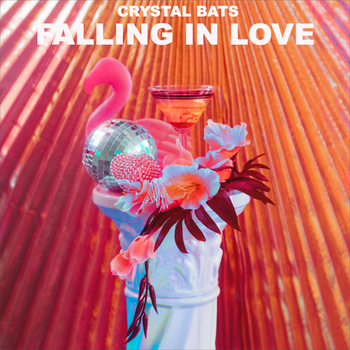 Crystal Bats – Falling In Love