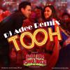 TOOH - Gori Tere Pyar Mein Remix - DJ ADEE INDIA