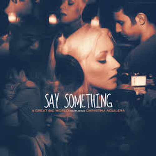 Say Something (Im giving up on you) feat. Christina Aguilera