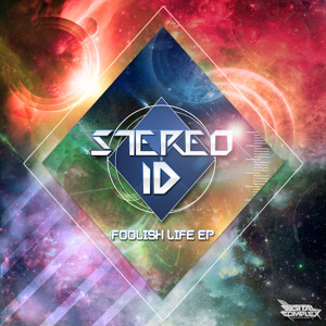 Stereo-id - Foolish Life (Original Mix) [Digital Complex Records]