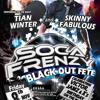Soca Frenzy Blackout Ft Tian  Winter & Skinny Fabulous Part 3