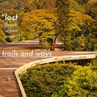 Frank Ocean Lost (Trails & Ways Cover) Artwork