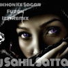 *** Aankhon Ke Sagar | Fuzon | Izzi Remix | Dj Sahil Sattar ***