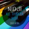 @nidji  - ku takkan bisa (cover)