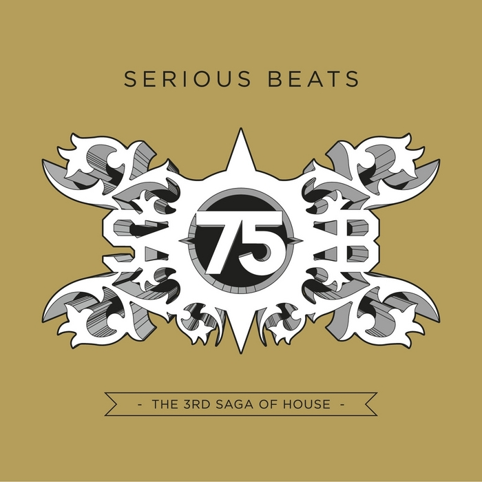 VA-Serious Beats 75 The 3rd Saga Of House-4CD-2013-DLiTE Download