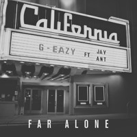 G-Eazy Far Alone (Ft. Jay Ant) Artwork