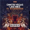 Dimitri Vegas & Like Mike ft Boostedkids - G.I.P.S.Y - OUT NOW @ BEATPORT album artwork