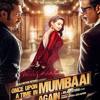 Ye Tune Kya Kiya - Once Upon A Time In Mumbai Dobara
