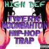 High Def - Twerk' Aholic VOL. 1