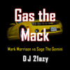 DJ 21azy - Gas The Mack (Mark Morrison x Sage The Gemini)