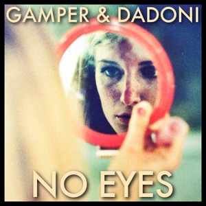 No Eyes feat. Jaw (GAMPER & DADONI Remix) by Claptone