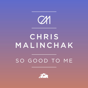 So Good To Me (Eat More Cake Remix) by Chris Malinchak