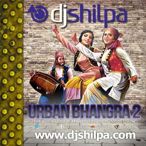 Dj shilpa presents urban bhangra 2 by dj shilpa for Jaswant s bains