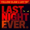 Yellow Claw & LNY TNZ - Last Night Ever