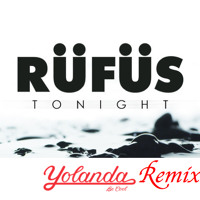 RÜFÜS Tonight  (Yolanda Be Cool Remix) Artwork