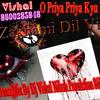O Priya Priya Kyu Bhula  Dance Mix By Dj Vishal Nilesh Proudction 8600285848