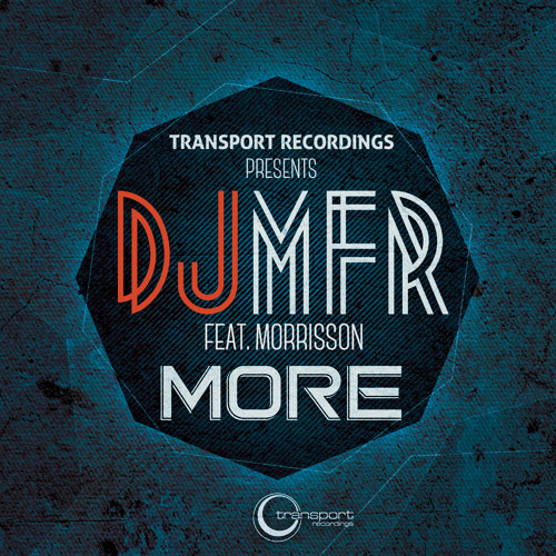 DJ MFR feat. Morrisson - More (Transport Recordings) by 8DPromo