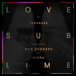 Love Sublime feat. Nile Rodgers and Fiora (Radio Edit) by Tensnake