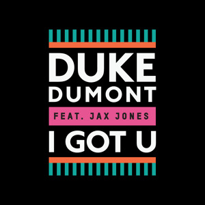 Duke Dumont feat. Jax Jones - I Got U (Annie Mac Special Delivery Radio Rip)