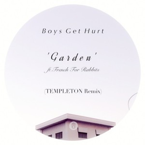 Garden (Templeton Remix) by Boys Get Hurt
