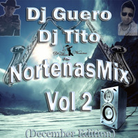 Dj Guero Y Dj Tito NortenasMix Vol2 ((2013)) December Edition