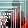 Kendrick Lamar - Bitch, Don't Kill My Vibe (\/ANZO Remix)