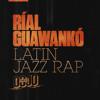 Ríal Guawankó - A Mis Contrarios: (Scratches Craz) [Prod. Ríal Guawankó]