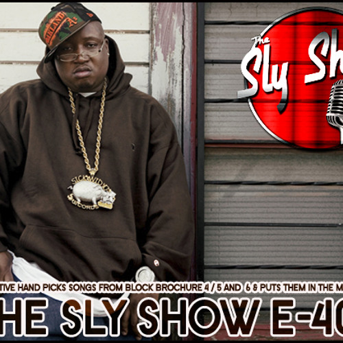 THE SLY SHOW x E40 ( 12-16-13) by theslyshow