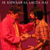 Ik Khwaab Sa Lagta Hai (Live)
