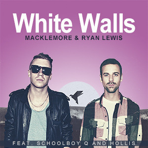 macklemore u0026 ryan lewis white walls feat schoolboy q and. Cars Review. Best American Auto & Cars Review