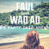 Faul Feat. Wad Ad - Changes (Robb's Party Deep Arena Mix) album artwork