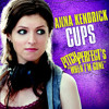 Cups (When I'm Gone) by Anna Kendrick (From Pitch Perfect)