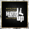 Hold Up (feat. Nipsey Hustle) (Crizzly Remix)