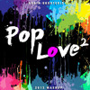 Robin Skouteris - PopLove 2 (2013) - 56 songs Mashup album artwork