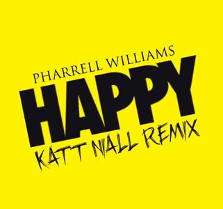 Pharrell Williams - Happy (Katt Niall Remix)